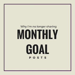 Why I'm no longer sharing monthly goal posts
