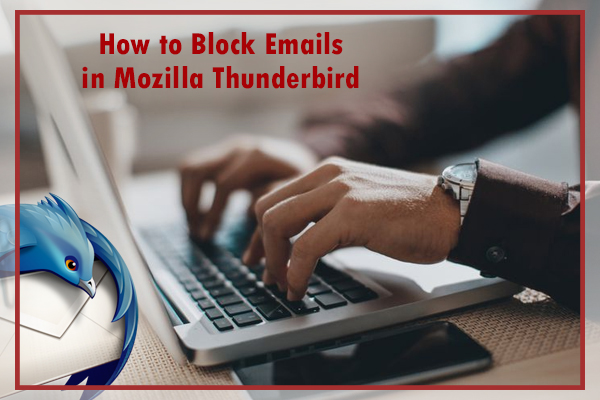 How To Block Unwanted Emails In Mozilla Thunderbird