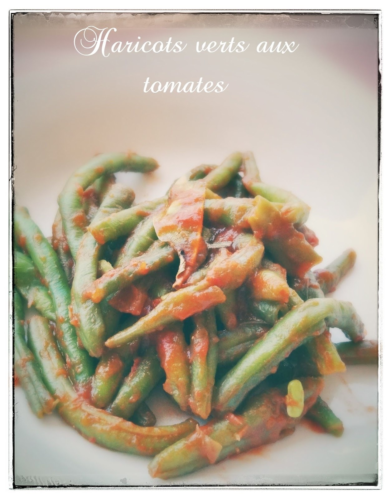Haricots verts aux tomates au thermomix thermomix - Cuisiner des haricots verts ...