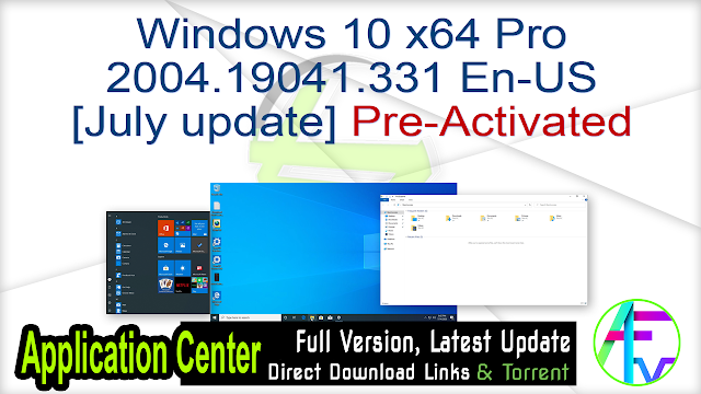 Windows 10 x64 Pro 2004.19041.331 En-US [July update] Pre-activated