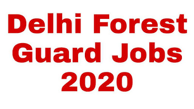 Delhi Forest Guard Jobs 2020