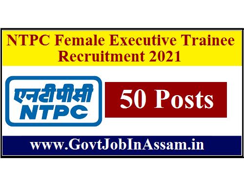 NTPC Female Executive Trainee Recruitment 2021