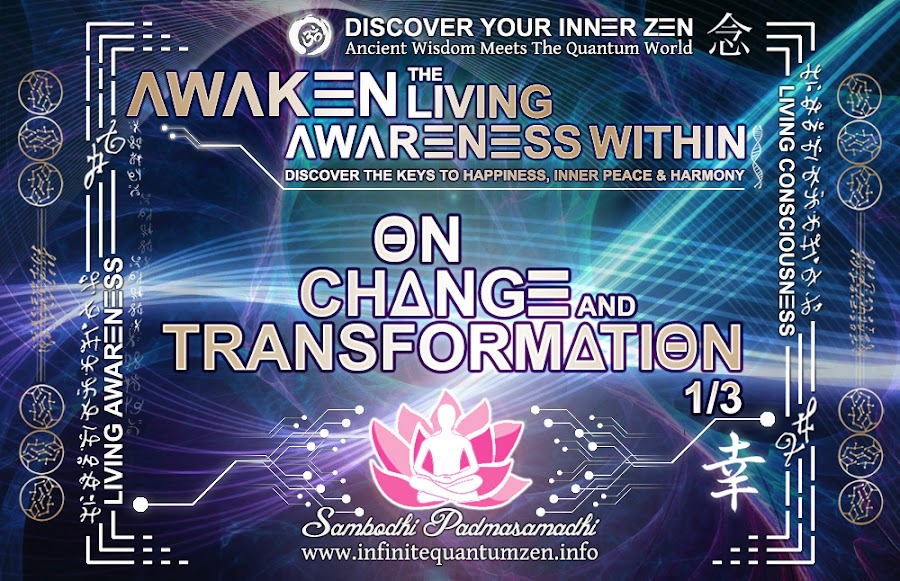 On Change and Transformation 1 of 3 - Infinite living system life the book of zen awareness, alan watts mindfulness key to happiness peace joy