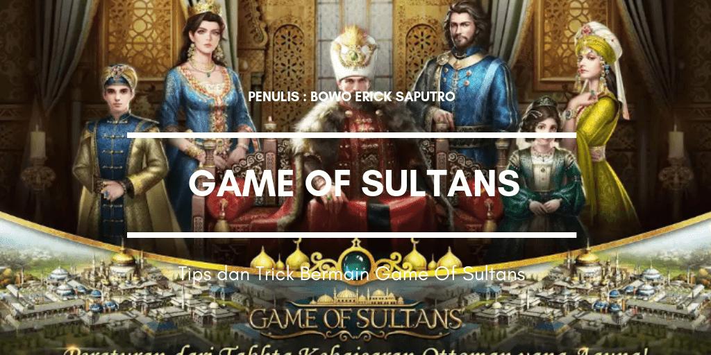 Tips dan Trick Bermain Game Of Sultans