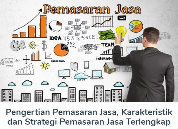 Membahas Materi Pengertian Pemasaran Jasa Beserta Karakteristik dan Strategi Pemasaran Jasa Terlengkap