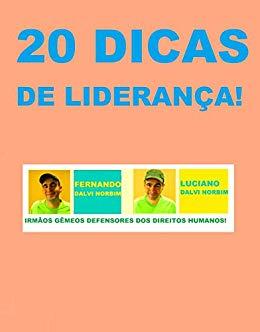 20 DICAS DE LIDERANÇA! - LUCIANO DALVI NORBIM