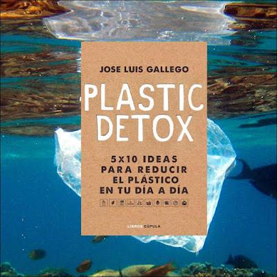 'Plastic Detox' de José Luis Gallego