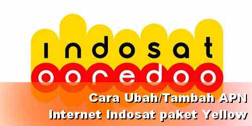 Cara setting APN Internet Paket Yellow IM3