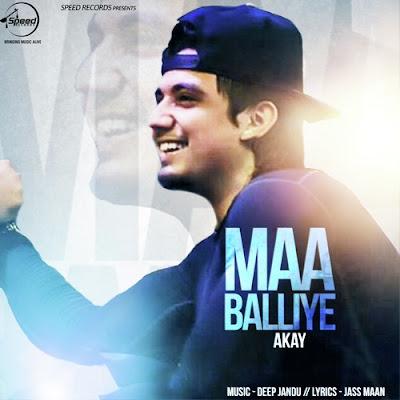Maa Balliye (2016) - A Kay, Deep Jandu