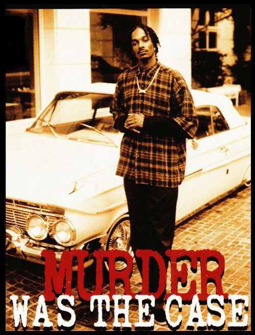 snoop doggy dogg murder was the case