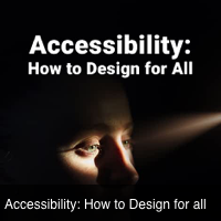 Accessibility: How to design for all