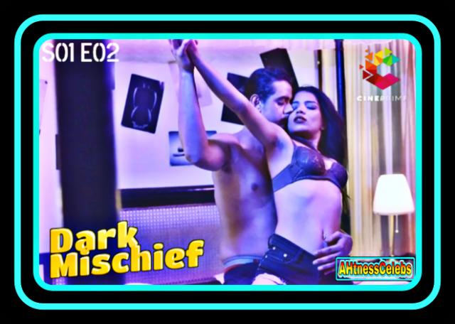 Dark Mischief (2021) - Cine7 Hindi Hot Web Series (S01E02)