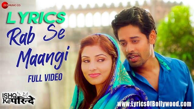 Rab Se Maangi Song Lyrics   Ishq Ke Parindey   Javed Ali, Palak Muchhal   Rishi Verma, Priyanka Mehta