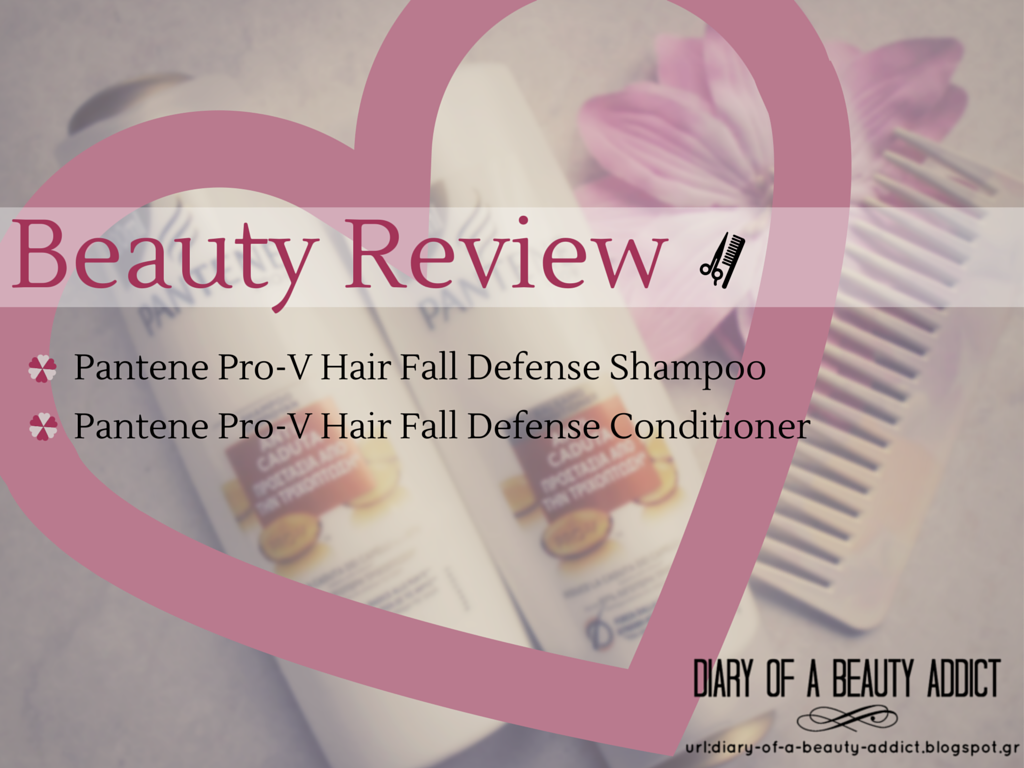 Pantene Pro-V Hair Fall Defense Shampoo & Pantene Pro-V Hair Fall Defense Conditioner : Review
