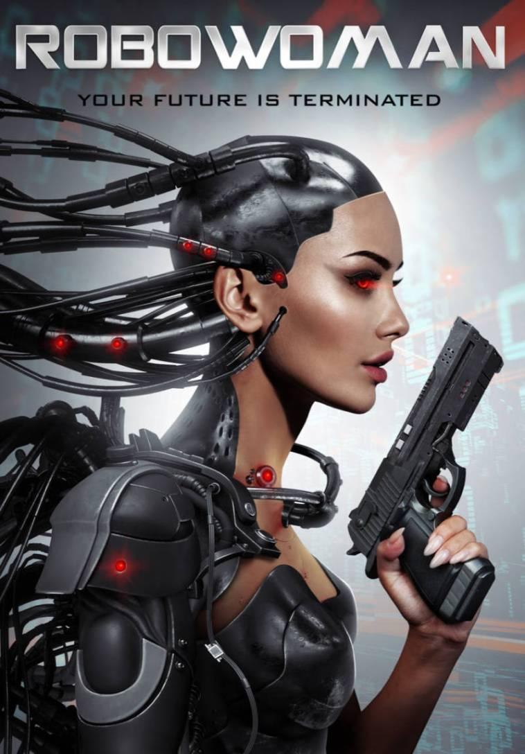'RoboWoman': Nuevo póster y fecha de estreno del thriller futurista de Dustin Ferguson