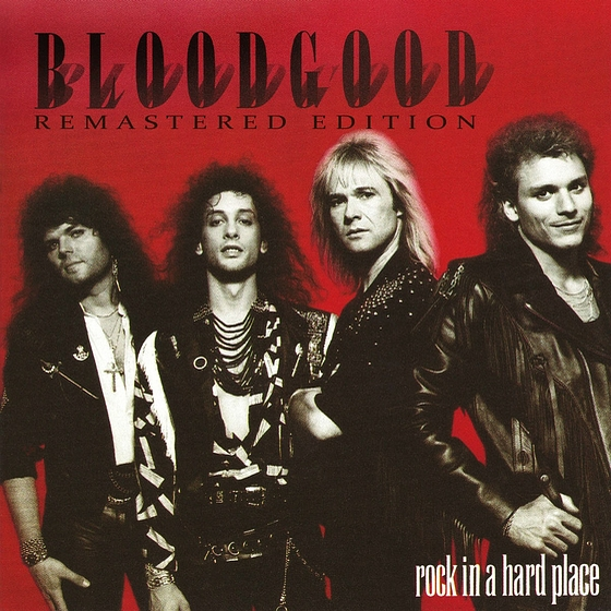 BLOODGOOD - Rock In A Hard Place [Legends Remastered Series] (2016) full
