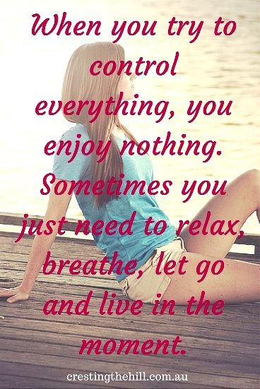 When you try to control everything, you enjoy nothing. Sometimes you just need to relax, breathe, let go and live in the moment. #quotes