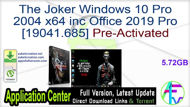 The Joker Windows 10 Pro 2004 x64 inc Office 2019 Pro [19041.685] Pre-Activated