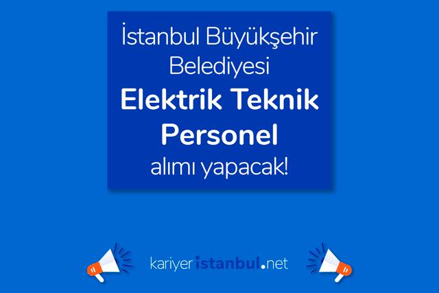 İstanbul Büyükşehir Belediyesi iştiraki Spor İstanbul AŞ, elektrik teknik personel alımı yapacak. Detaylar kariyeristanbul.net'te!