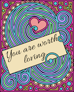 "Swirly image with a heart that says ""You are worth loving"""