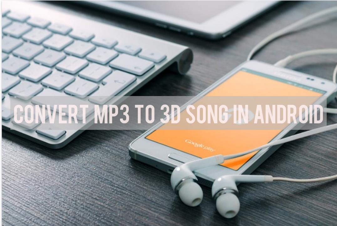 Convert mp3 to 3d song