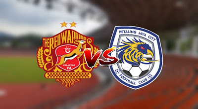 Live Streaming Kelantan vs PJ City FC Friendly Match 16.2.2020