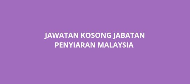 Jawatan Kosong Jabatan Penyiaran Malaysia 2021