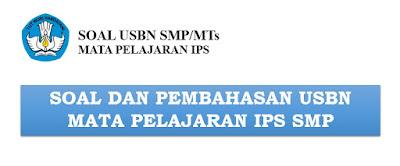 Soal dan Pembahasan USBN Mata Pelajaran IPS SMP