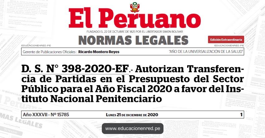 D. S. N° 398-2020-EF.- Autorizan Transferencia de Partidas en el Presupuesto del Sector Público para el Año Fiscal 2020 a favor del Instituto Nacional Penitenciario