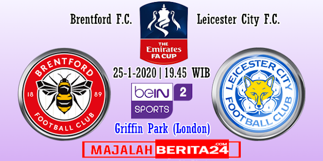 Prediksi Brentford vs Leicester City — 25 Januari 2020