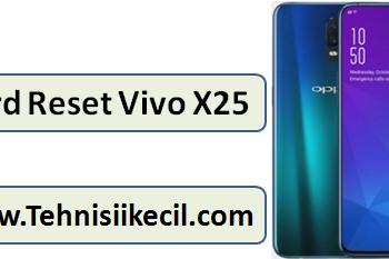 Tutorial Cara Hard Reset Vivo X25 Dengan Mudah Dan Cepat
