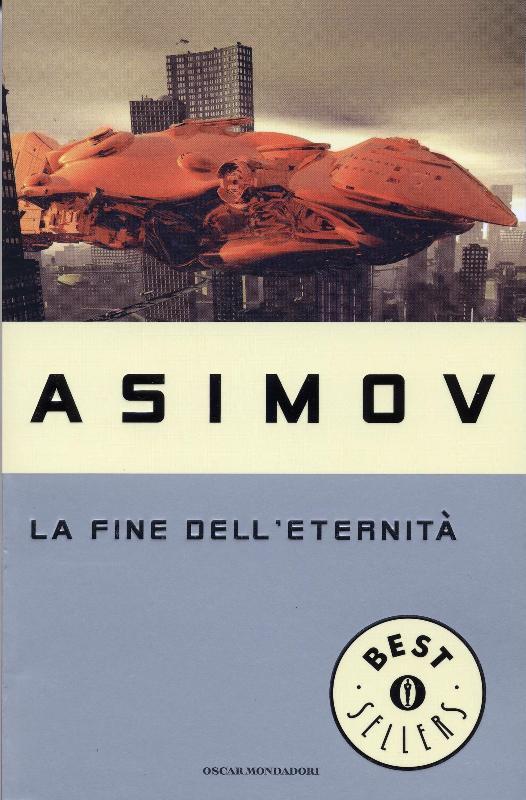 Isaac Asimov - La Fine dell'Eternità