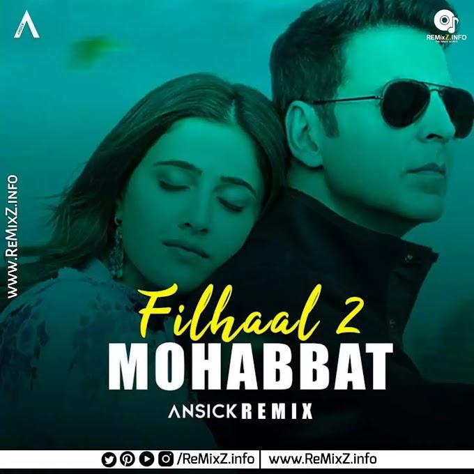 Filhaal 2 Mohabbat - B Praak (Remix) Ansick