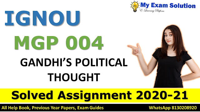 MGP 004 GANDHI'S POLITICAL THOUGHT Solved Assignment 2020-21