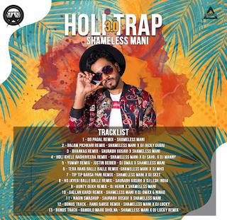 HOLI TRAP 3.O - THE ALBUM - SHAMELESS MANI