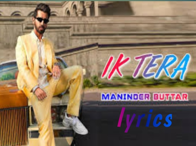 IK TERA LYRICS - Maninder Buttar | NEW PUNJABI SONGS | SK lyrics