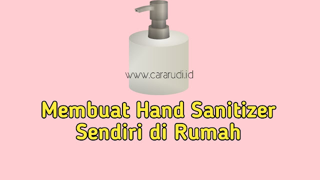 Membuat Hand Sanitizer Menurut WHO