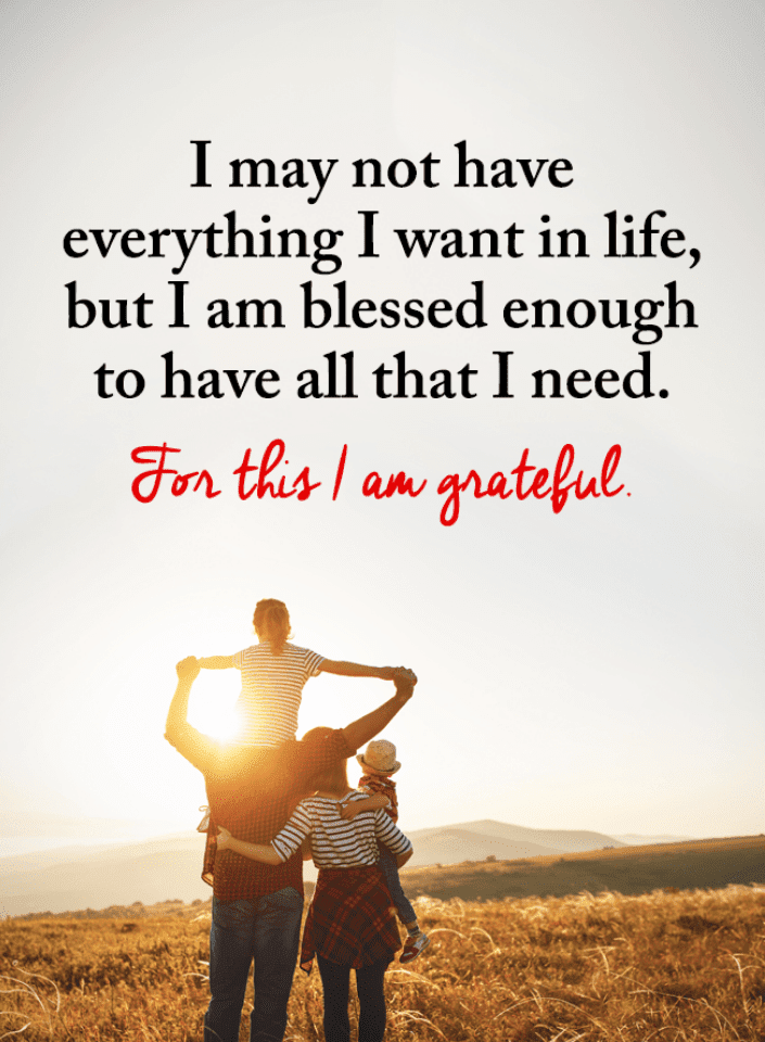 i not have everything i want in life but i am blessed enough