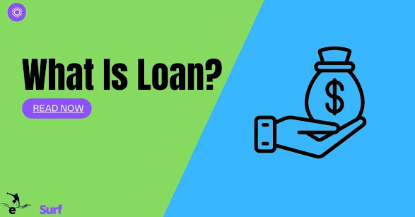 What is a loan?