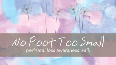 No Foot Too Small Perinatal Loss Awareness Walk