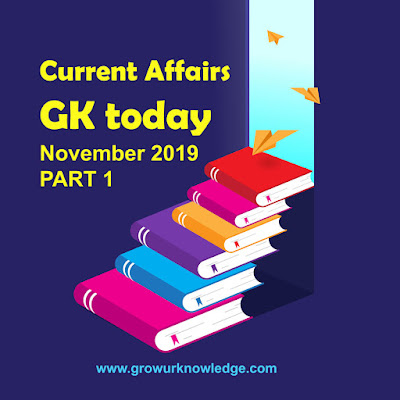 Current Affairs & General Knowledge 2019