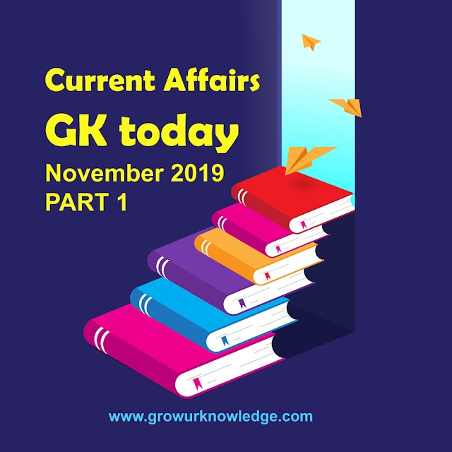 Current Affairs and GK today | November 2019 | Part 1