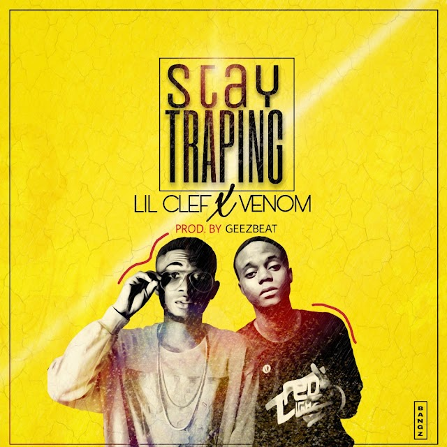 Music:Lil Clef ft Venom -Stay Trapping