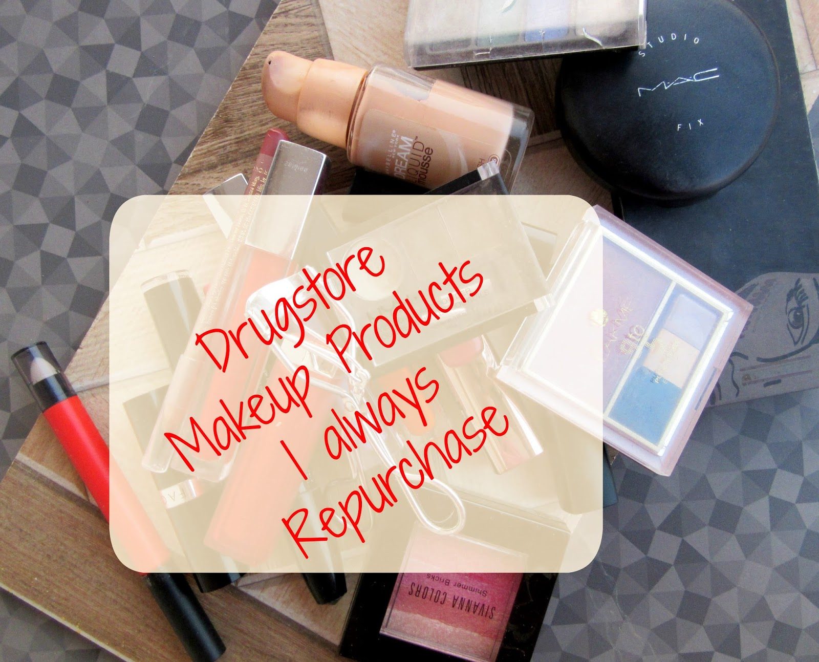 Few Drugstore Makeup Products I Always Repurchase