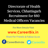 Directorate of Health Services, Chhattisgarh Recruitment for 880 Medical Officers Vacancies