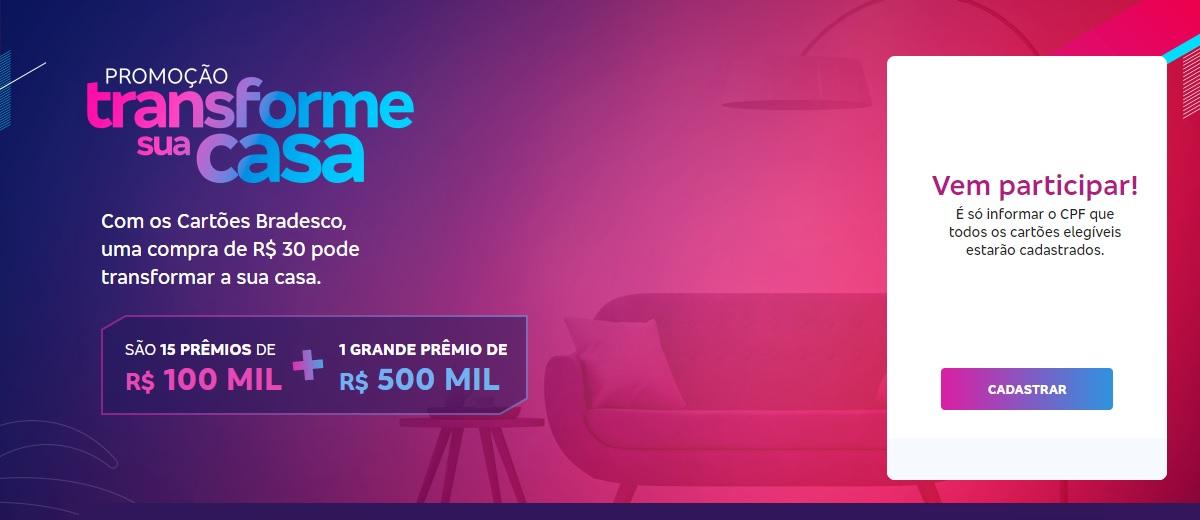 Cartão Bradesco Transforme Sua Casa Até 500 Mil Prêmios