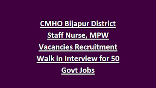 CMHO Bijapur District Staff Nurse, MPW Vacancies Recruitment Walk in Interview for 50 Govt Jobs