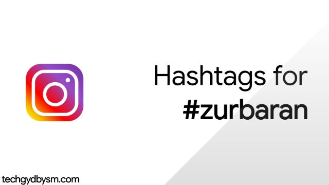 Hashtags for #zurbaran