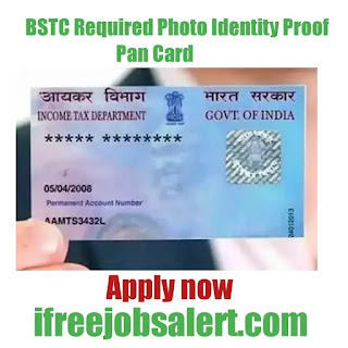 BSTC Required Photo Identity Proof PAN CARD