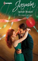 Jackie Braun - Mi Mejor Amigo